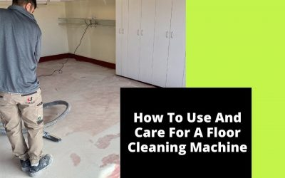 How to Use And Care For A Floor Cleaning Machine
